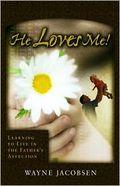 He Loves Me by Wayne Jacobsen