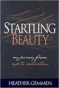 Startling Beauty by Heather Gemmen Wilson