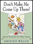 Don't Make Me Come Up There by Kristen Welch